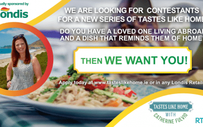 Call for entries! Apply now to Catherine Fulvio's Tastes like Home on RTÉ One, sponsored by Londis