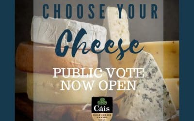 Say Cheese…. CAIS IRISH Cheese Awards New Category Public Vote